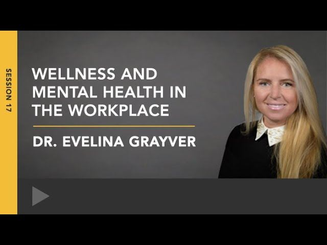 Video: Tips for Improving Mental Health and Wellness in the Workplace