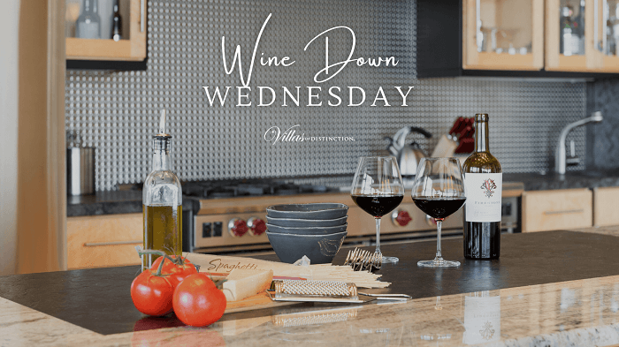 Villas of Distinctions Continues 'Wine Down Wednesdays'