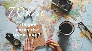 Check-In Clip: When Did You Catch the 'Travel Bug?'
